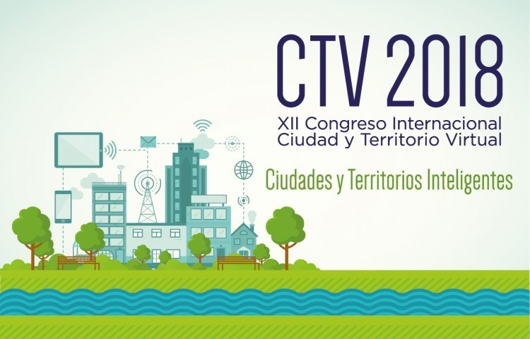 12º Congreso Internacional Ciudad y Territorio Virtual