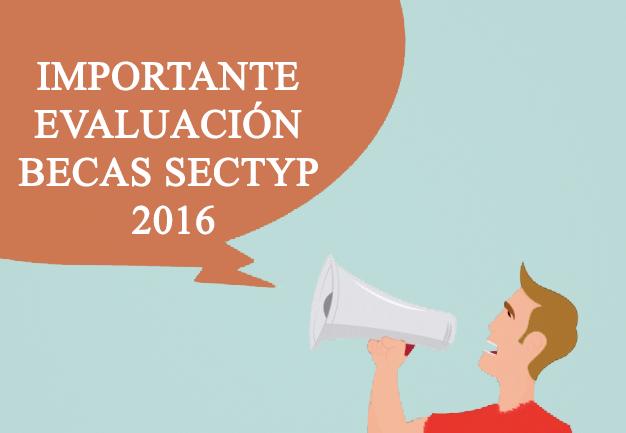 Evaluación Becas SECTYP 2016