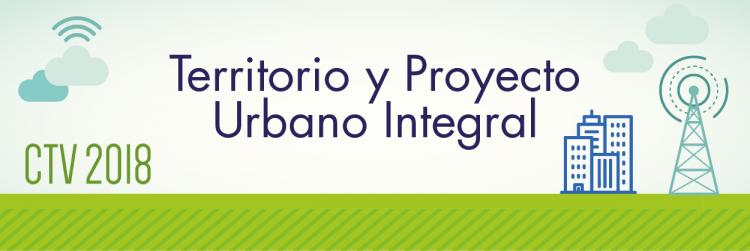 Territorio y proyecto urbano integral
