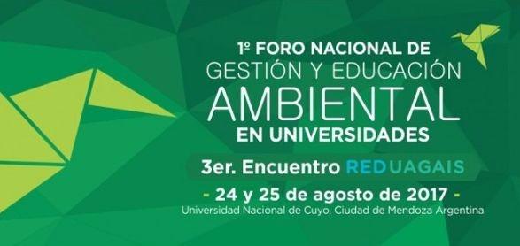 La UNCuyo será sede del Primer Foro de Gestión y Educación Ambiental en Universidades