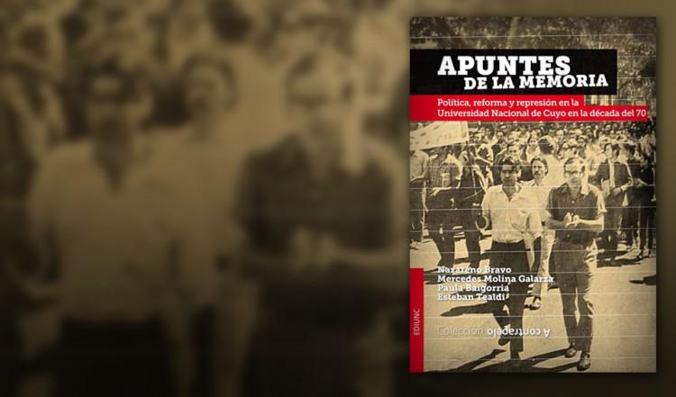 Un libro de Ediunc pone la lupa en la represión en la UNCuyo durante los 70