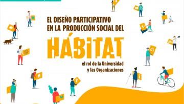 Reflexionarán sobre el diseño participativo en la producción social del hábitat