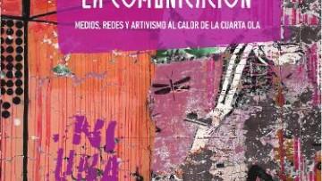 """Presentarán el libro """"Feminismos en la comunicación: medios, redes y artivismo al calor de la cuarta ola"""""""