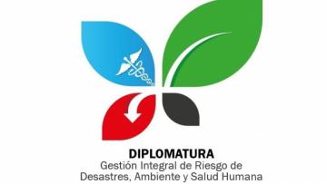 Inscriben a la Diplomatura en Gestión Integral de Riesgos de Desastres, Ambiente y Salud Humana