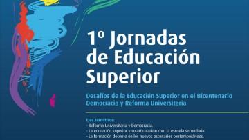 I Jornadas de Educación Superior. Desafíos de la Educación Superior en el Bicentenario: Democracia y Reforma Universitaria.
