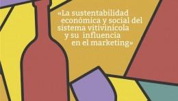 Diálogos académia – industria: La sustentabilidad económica y social del sistema vitivinícola y su influencia en el marketing¨