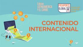 Contenido Internacional - Pasaporte Global- Edición Latinoamérica y el Caribe