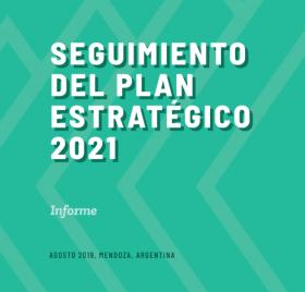 Informe de Seguimiento del Plan Estratégico 2021 elaborado para la Asamblea Universitaria del 23 de agosto del 2019